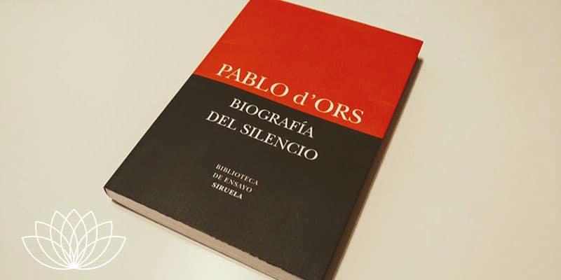 biografia-del-silencio---pablo-dors